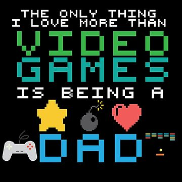 Funny Dad Video Games Fathers Day  Game Lover Gift by kh123856