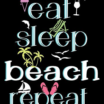 Funny Eat Sleep Beach Repeat Summer Vacation  Gift by kh123856