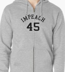 Impeach 45 (black letters) Zipped Hoodie