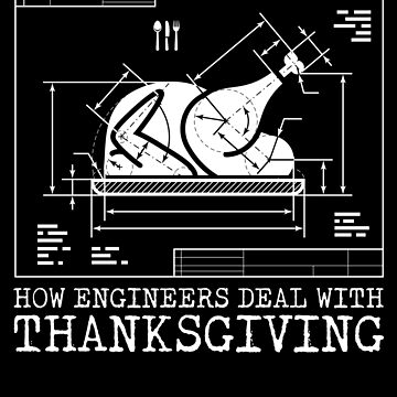 Thanksgiving Engineer by trushirtdesigns