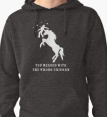 You Messed with the Wrong Unicorn Pullover Hoodie