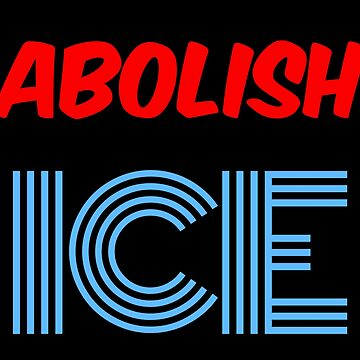 Abolish Ice by NeoMundo