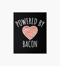 Powered By Bacon - Funny Bacon Gift Art Board