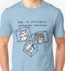 Kids On Prescription Antipsychotic Medications. Unisex T-Shirt