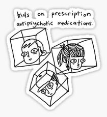 Kids On Prescription Antipsychotic Medications. Sticker