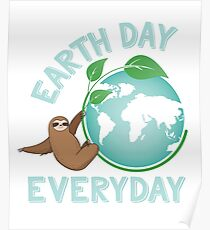Earth Day Everyday Sloth Green Planet Every Day Earth Day Poster