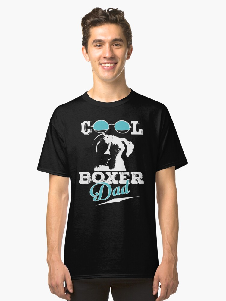 ea08f84c Cool Boxer Dog Dad T shirt - Cool Gift For Boxer Pet Dads