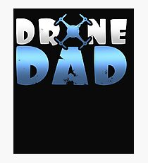 Drone Dad Father's Day Gift Photographic Print