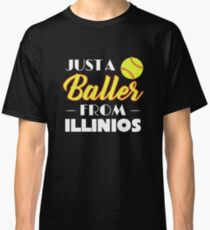 Just A Baller From Illinios Classic T-Shirt