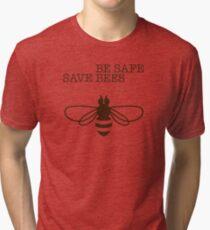 Be Safe - Save Bees Tri-blend T-Shirt