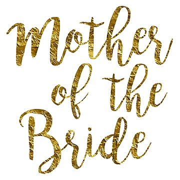 Mother of the Bride | Gold Foil | Wedding by koovox