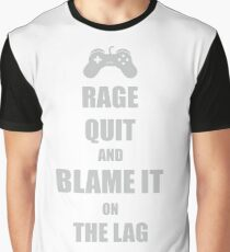 rage quit and blame it on the lag Graphic T-Shirt