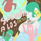 Salude a los cactus by AkaReddie