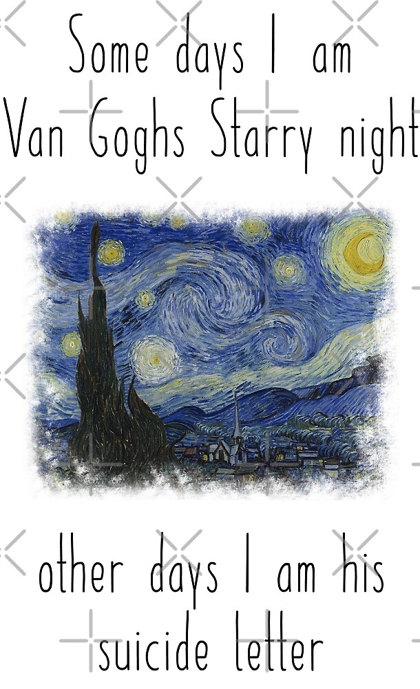 Van Gogh some days starry night and others suicide letter