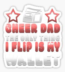 Funny Cheer Dad The Only Thing I Flip Is My Wallet Sticker