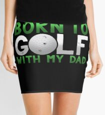 Born to Golf With My Dad Father's Day Gift Mini Skirt