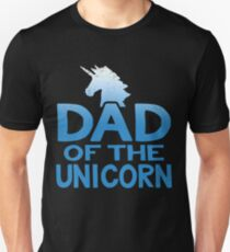 Dad of the Unicorn Father's Day Gift Unisex T-Shirt