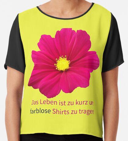 Das Leben ist zu kurz um farblose Shirts zu tragen! Blume, Blüte Chiffontop für Frauen