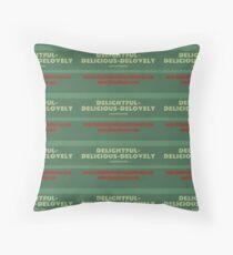 Delightful Delicious Delovely Throw Pillow