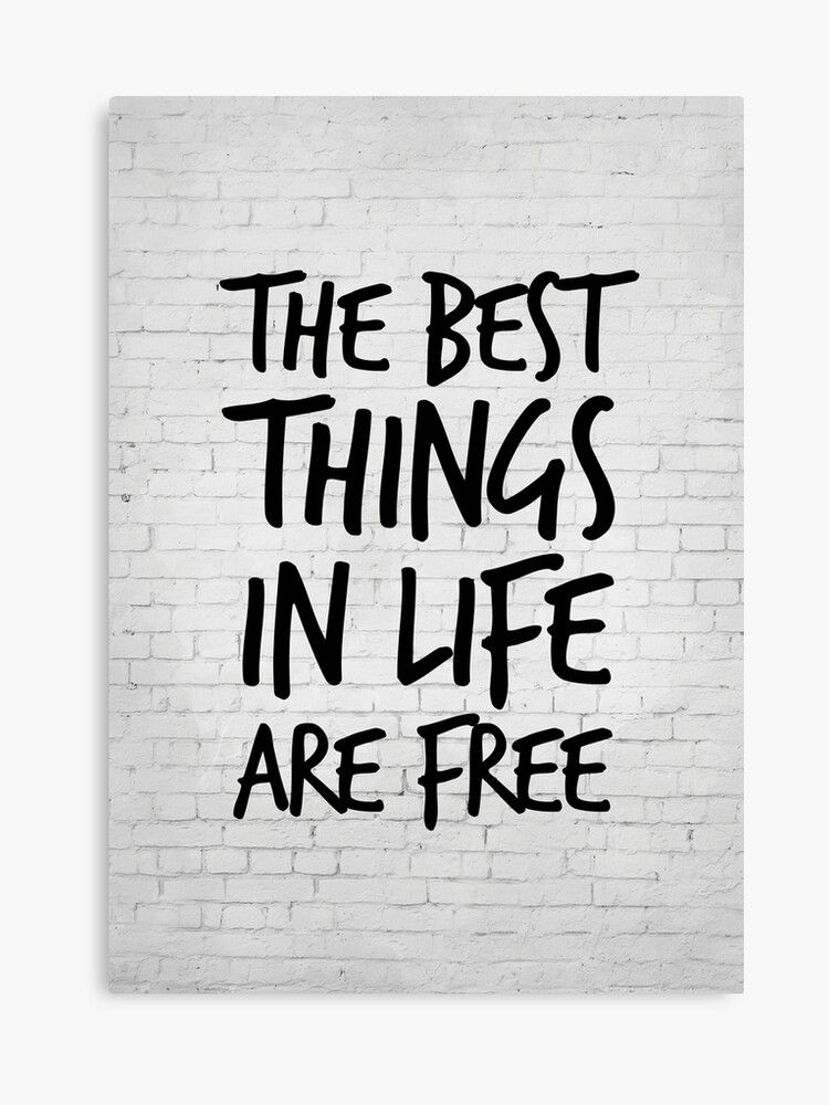 The best things in life are free - Inspirational Quote - Life Quotes |  Canvas Print