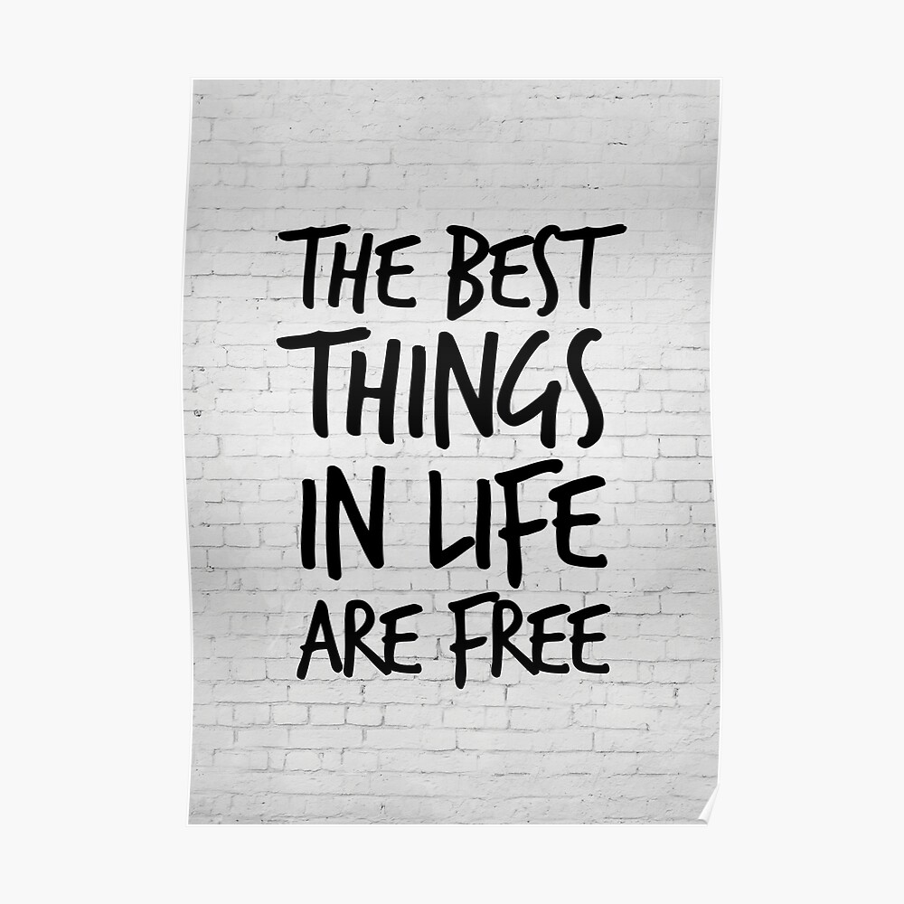 The best things in life are free - Inspirational Quote - Life Quotes    Poster