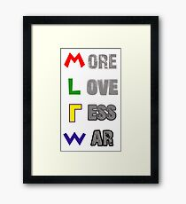 More Love Less War Framed Print