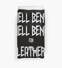 HELL BENT FOR LEATHER Duvet Cover