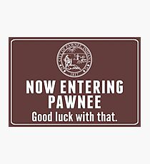 Now Entering Pawnee Photographic Print