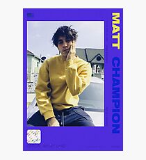 MATT CHAMPION CARD Photographic Print