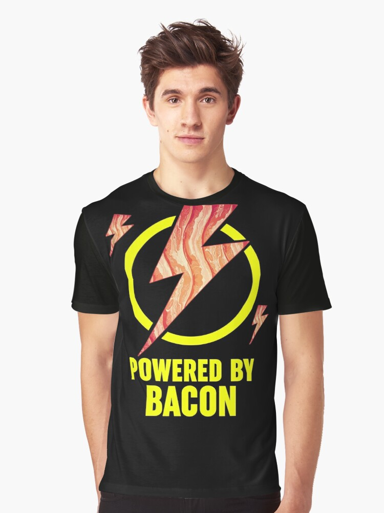 Powerd By Bacon - Funny Gift For Husband, Wife & Everybody Meat Lover Graphic T-Shirt Front