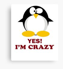 yes, I am Mad Crazy Penguin Animal Nerd gift t-shirt  Canvas Print