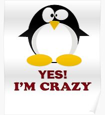 yes, I am Mad Crazy Penguin Animal Nerd gift t-shirt  Poster