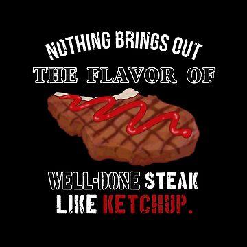 Classiest Steak Ever by CCCDesign