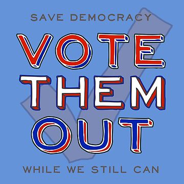 Vote Them Out - Retro Patriotic Style by DomPlatypus