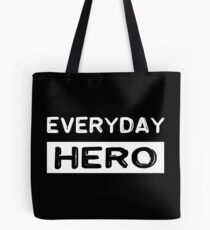 Everyday hero, saying, gift idea Tote Bag