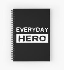 Everyday hero, saying, gift idea Spiral Notebook