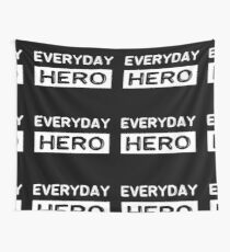 Everyday hero, saying, gift idea Wall Tapestry