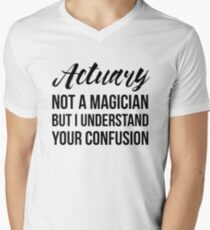 Actuary Not A Magician Men's V-Neck T-Shirt
