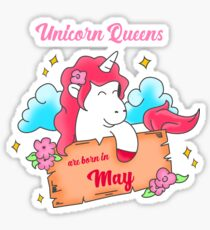 In May birthday unicorns are born in May Sticker