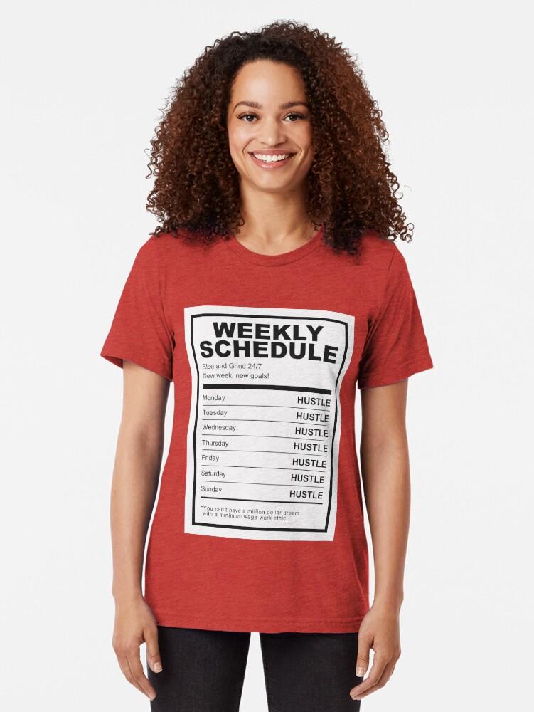 Alternate view of Hustle Weekly Schedule Motivation Tri-blend T-Shirt