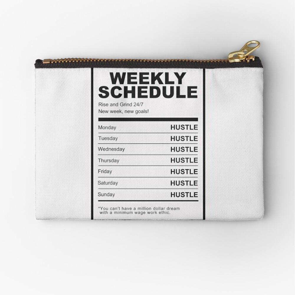 Hustle Weekly Schedule Motivation Zipper Pouch