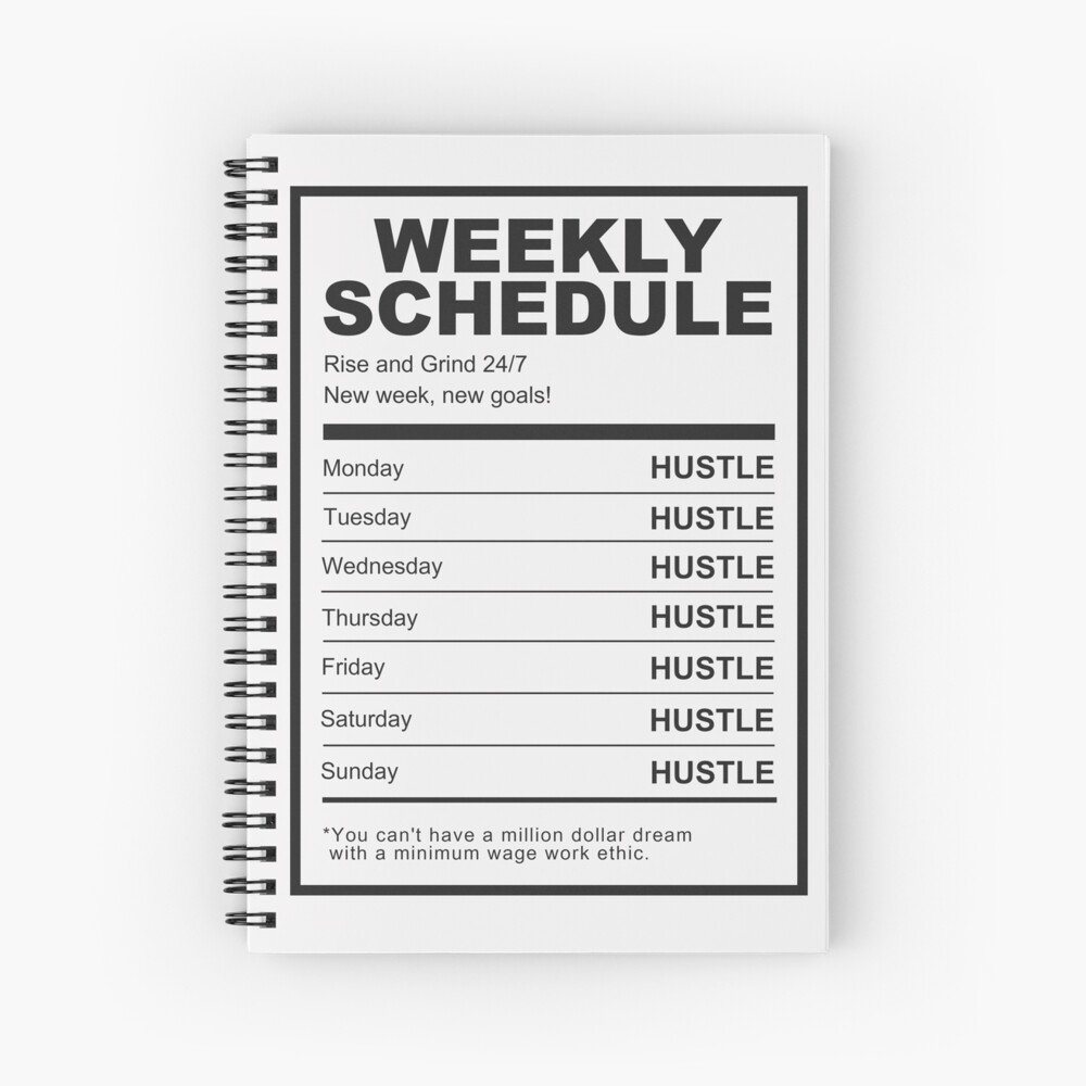 Hustle Weekly Schedule Motivation Spiral Notebook