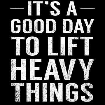 It's A Good Day To Lift Heavy Things Funny Fathers Gift by JapaneseInkArt