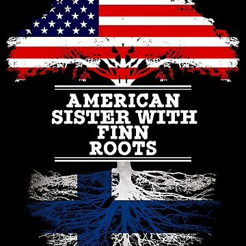 American Sister With Finn Roots - Gift For Finn Sister From Brother Or Sister by Gift-Ideas