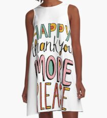 Happy Thank You More Please A-Line Dress