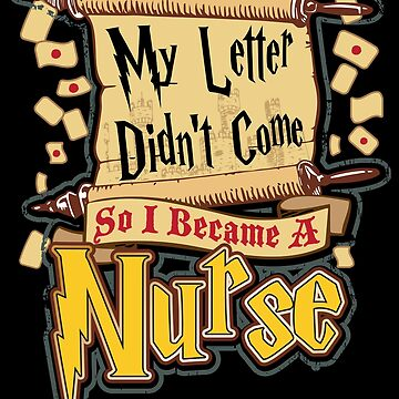 My Letter Didn't Come So I Became A Nurse by NurseLife
