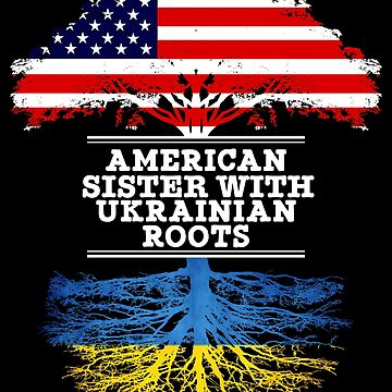 American Sister With Ukrainian Roots - Gift For Ukrainian Sister From Brother Or Sister by Gift-Ideas
