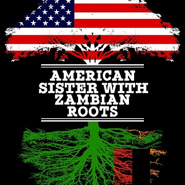 American Sister With Zambian Roots - Gift For Zambian Sister From Brother Or Sister by Gift-Ideas