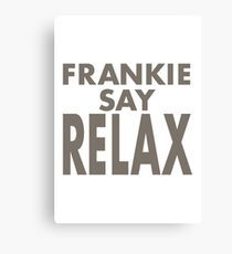 FRANKIE SAY RELAX Canvas Print