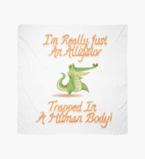I'm Really Just An Alligator Trapped In A Human Body Gifts Scarf